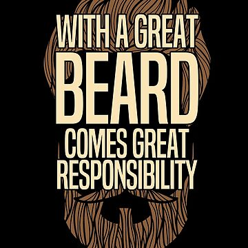 Beard Funny Design - With A Great Beard Comes Great Responsibility by kudostees