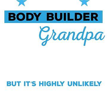 Funny Body Builder Grandpa Tshirt Gift by mikevdv2001
