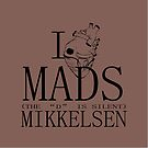 I Heart Mads by joseyb666
