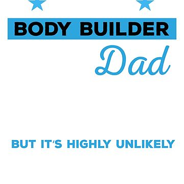Funny Body Building Dad Tshirt Gift by mikevdv2001