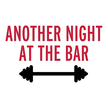 Another Night At The Bar Gym Quote by quarantine81