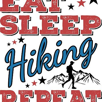 Eat Sleep Hiking T-Shirt - Cool Funny Image Graphic Heartbeat Hiking Hiker Holiday Humor Quote Sayings Shirt Present Gift idea by melia321