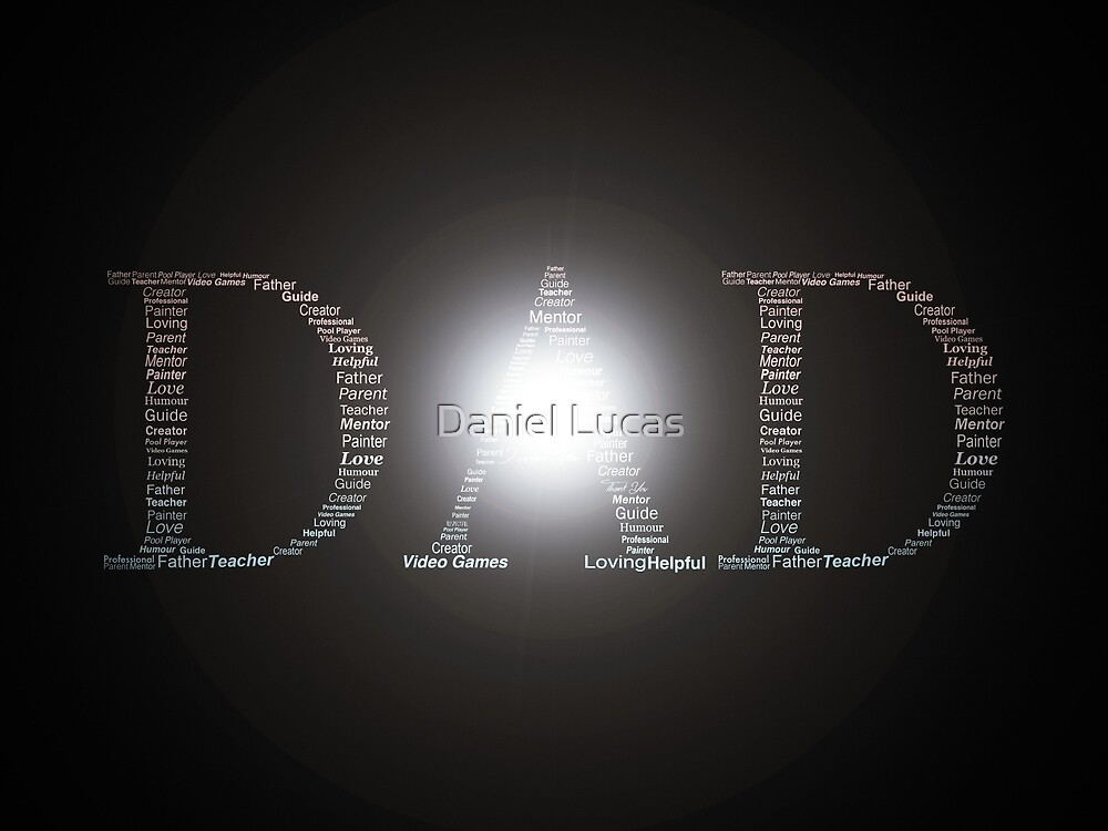 """""""DAD"""" Father's Day by Daniel Lucas"""