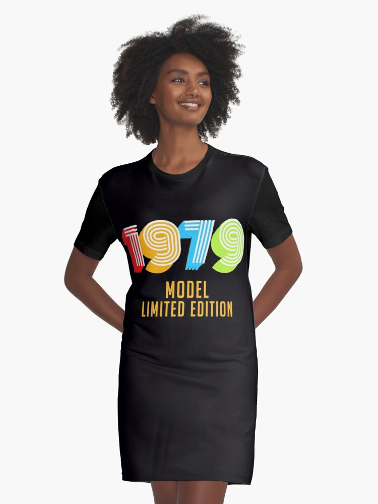 1979 Model Limited Edition Funny 40th Birthday Shirt For Men Or Women Fortieth Gift Ideas For 40 Yea Graphic T Shirt Dress By Wall To Wall Mall