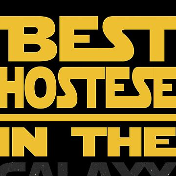 Best Hostese In The Galaxy Cool Gift by funnyguy