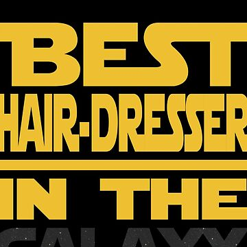 Best Hair Dresser In The Galaxy by funnyguy