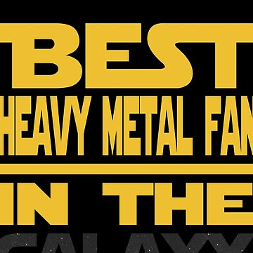 Best Heavy Metal Fan In The Galaxy by funnyguy