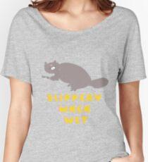 Slippery When Wet Women's Relaxed Fit T-Shirt