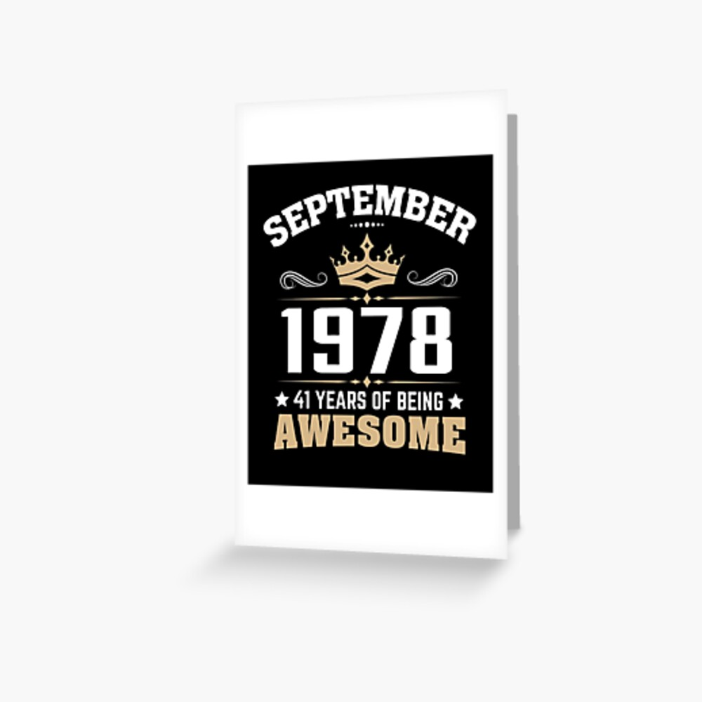 September 1978 41 Years Of Being Awesome Greeting Card