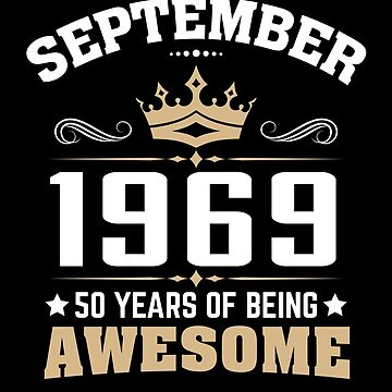 September 1969 50 Years Of Being Awesome by lavatarnt