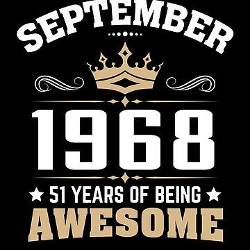 September 1968 51 Years Of Being Awesome by lavatarnt