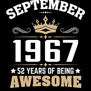 September 1967 52 Years Of Being Awesome by lavatarnt