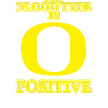 My Blood Type Is O Positive by jzelazny