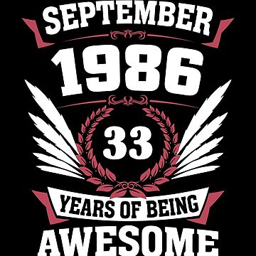 September 1986 33 Years Of Being Awesome by lavatarnt