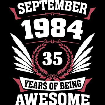September 1984 35 Years Of Being Awesome by lavatarnt