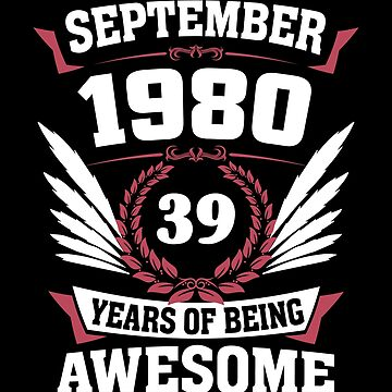 September 1980 39 Years Of Being Awesome by lavatarnt