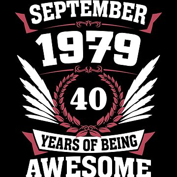 September 1979 40 Years Of Being Awesome by lavatarnt