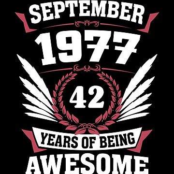 September 1977 42 Years Of Being Awesome by lavatarnt