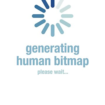 Generating human bitmap, please wait by el-em-cee