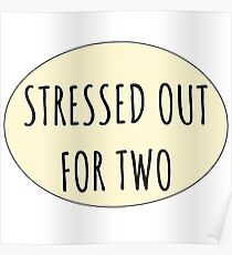 Stressed Out For Two Poster