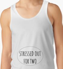 Stressed Out For Two Tank Top