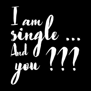 i am single and you by tmsarts