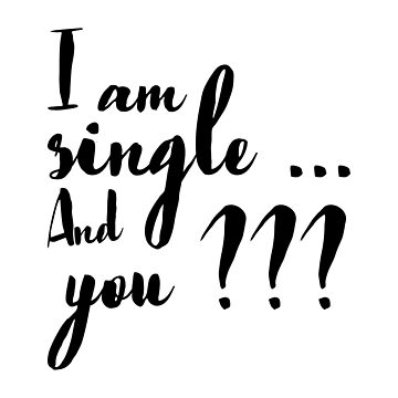 i am single by tmsarts