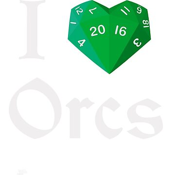 I Heart-20 Orcs. by BartsGeekGifts