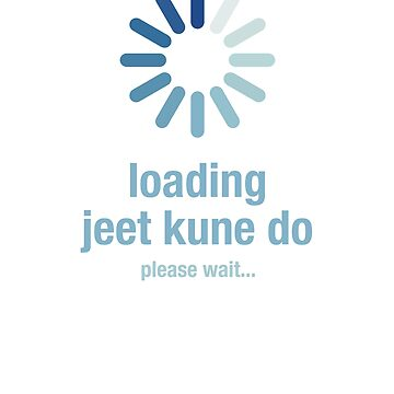 Loading jeet kune do ,please wait by el-em-cee