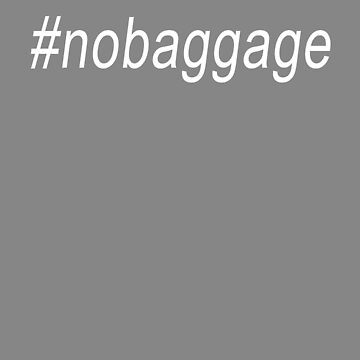 Funny #no baggage design for singles by LGamble12345