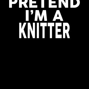 Pretend I'm A KNITTER T-Shirt Halloween Costume Shirt by VKOKAY
