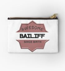 Awesome Bailiff Since Birth Studio Pouch