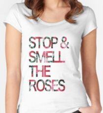 STOP & SMELL THE ROSES Women's Fitted Scoop T-Shirt