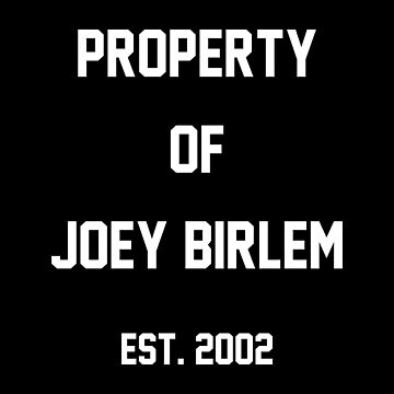 Property of Joey Birlem by amandamedeiros