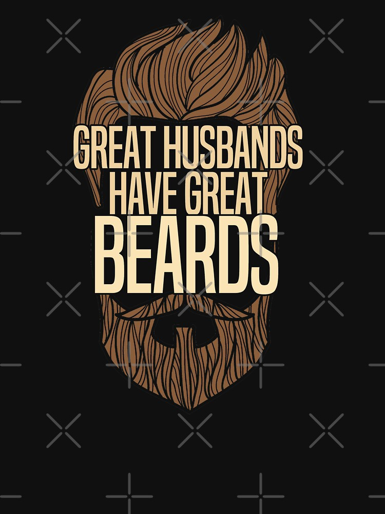 Beard Husband Funny Design - Great Husbands Have Great Beards by kudostees