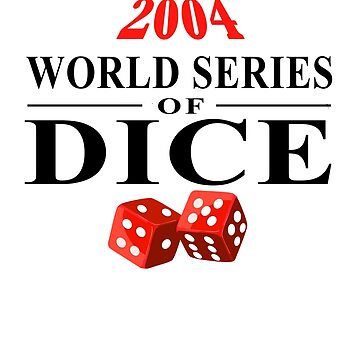World Series of Dice by nichter98