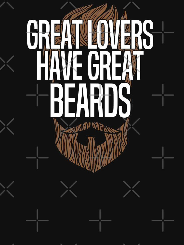 Beard Funny Design - Great Lovers Have Great Beards by kudostees