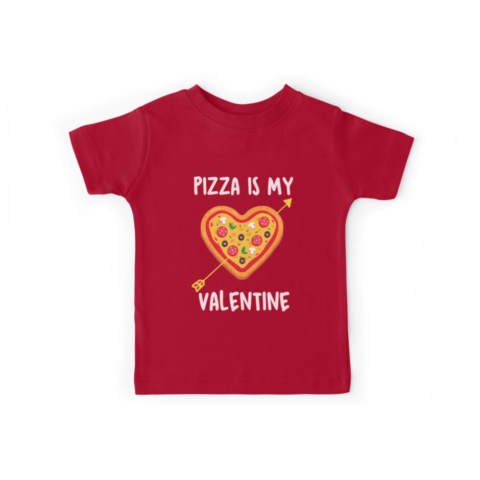 1f1bb1444 Pizza Is My Valentine Tee Valentines Day for Boys Girls Kids T-Shirt ...