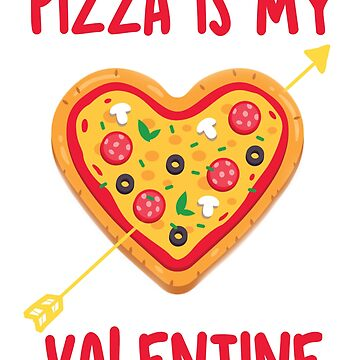 Pizza Is My Valentine Tee Valentines Day for Boys Girls Kids  T-Shirt by amethystdesign
