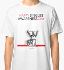 Happy Singles Awareness Day Classic T-Shirt