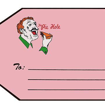 Pie Hole Tag! by LordNeckbeard