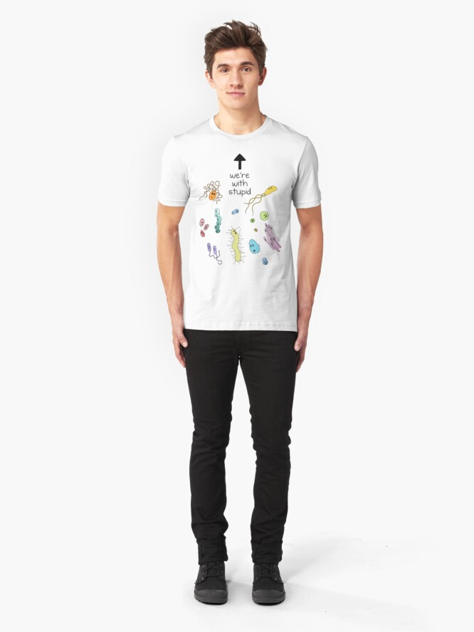 Alternate view of We're With Stupid (Smart Microbes) - For Light Shirts Slim Fit T-Shirt