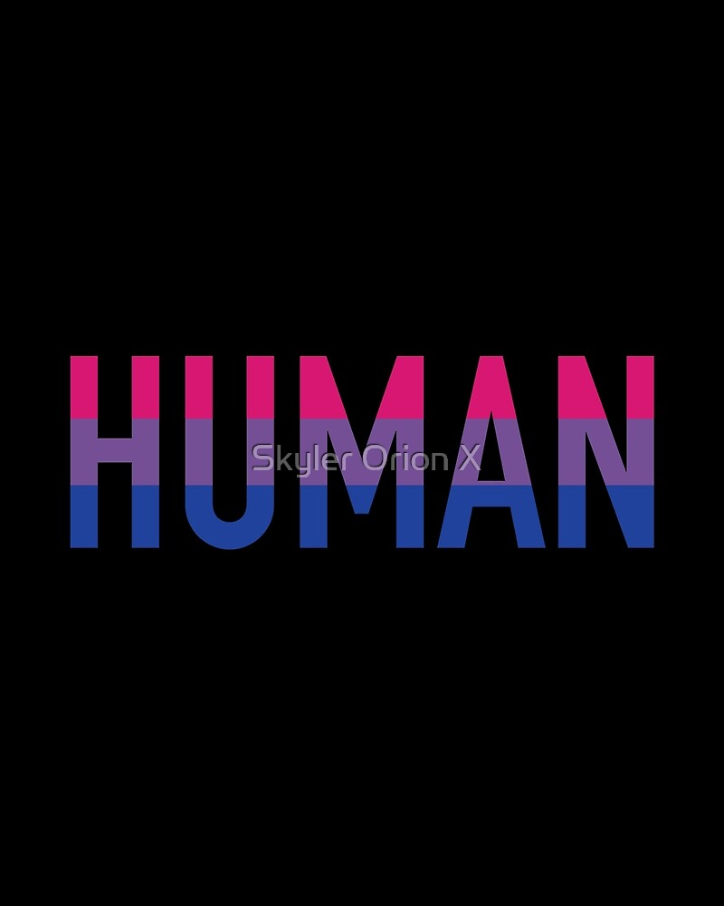 Human, Bi by Skyler Ray