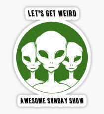Let's Get Weird Sticker