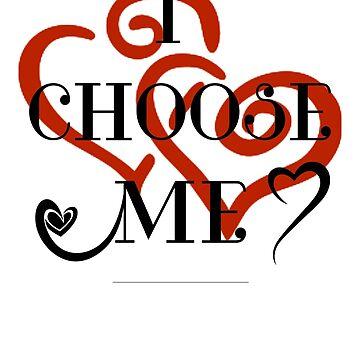 I CHOOSE ME by ShyneR
