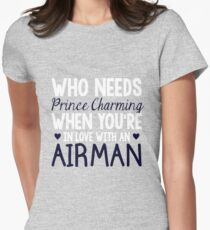 WHO NEEDS PRINCE CHARMING (AIRMAN) Women's Fitted T-Shirt