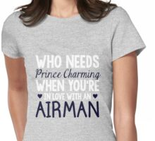 WHO NEEDS PRINCE CHARMING (AIRMAN) Womens Fitted T-Shirt