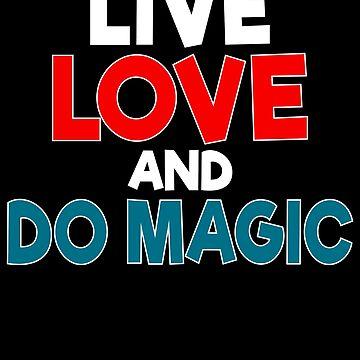 Magician Design / Magic Tricks Design / Magic Gift / Magician Gift / Live Love And Do by FairOaksDesigns