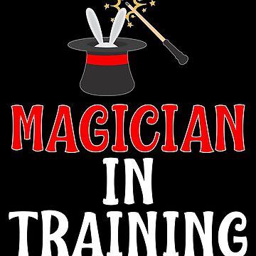 Magician Design / Magic Tricks Design / Magic Gift / Magician Gift / Magician In Training-01.Png by FairOaksDesigns