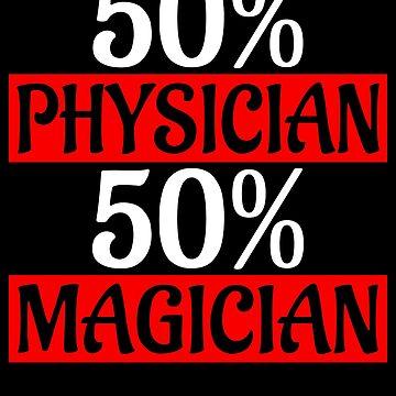 Magician Design / Magic Tricks Design / Magic Gift / Magician Gift / 50% Physician 50% Magician by FairOaksDesigns